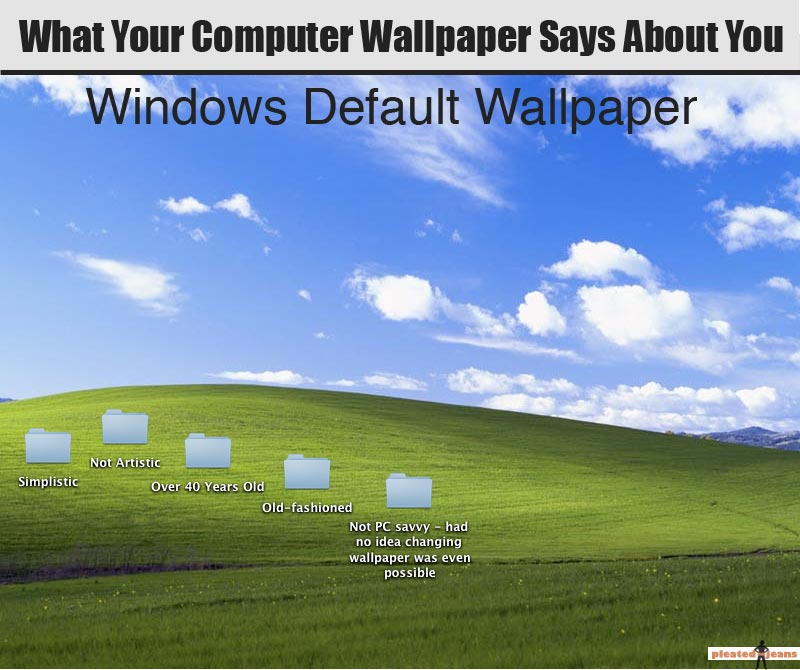 what your computer desktop wallpaper says about you pleated jeans